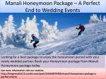 manali honeymoon package a perfect end to wedding events