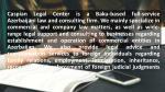 caspian legal center is a baku based full service 1