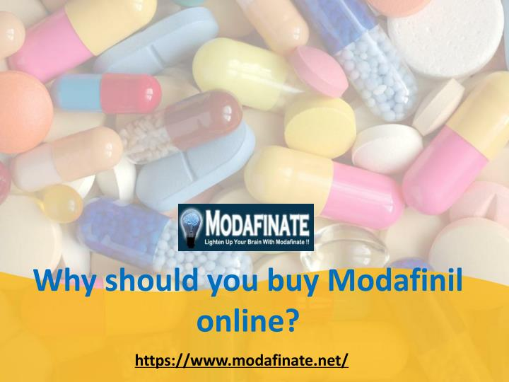 why should you buy modafinil online n.