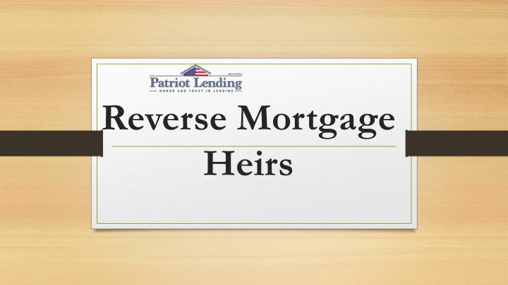 reverse mortgage heirs n.