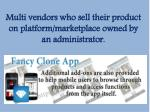 multi vendors who sell their product on platform marketplace owned by an administrator