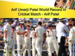 arif umarji patel world record in cricket match arif patel