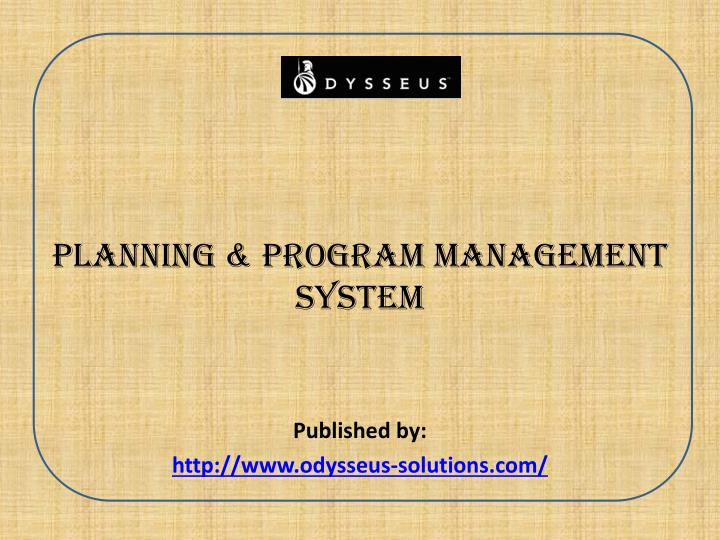 planning program management system published by http www odysseus solutions com n.
