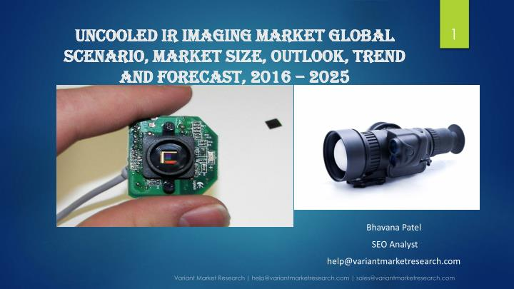 uncooled ir imaging market global scenario market size outlook trend and forecast 2016 2025 n.