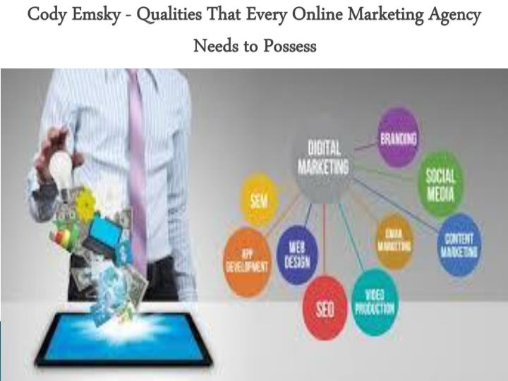 cody emsky qualities that every online marketing agency needs to possess n.