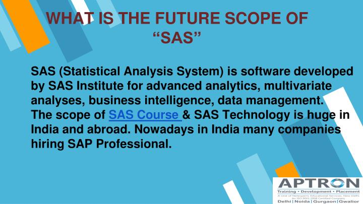 what is the future scope of sas n.