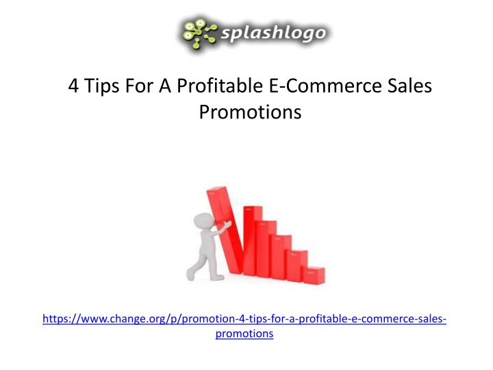 https www change org p promotion 4 tips for a profitable e commerce sales promotions n.