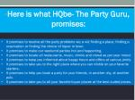 here is what hqbe the party guru promises