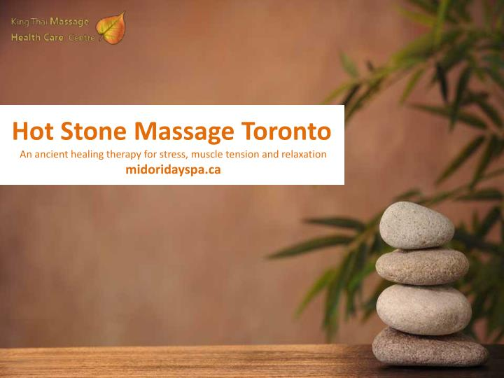hot stone massage toronto an ancient healing n.