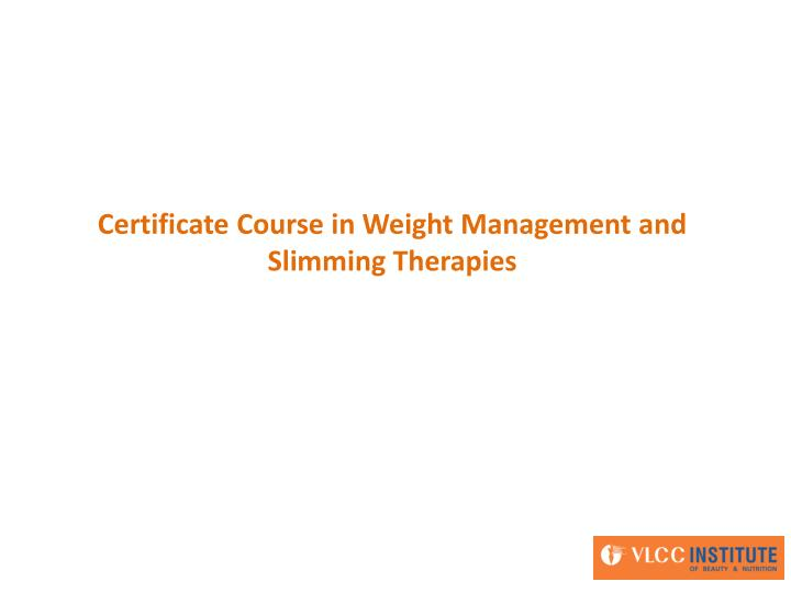 certificate course in weight management and slimming therapies n.