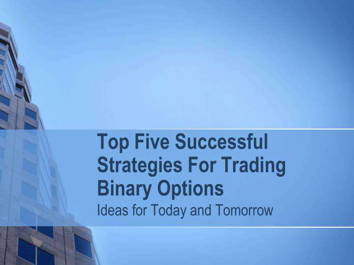top five successful strategies for trading binary options n.