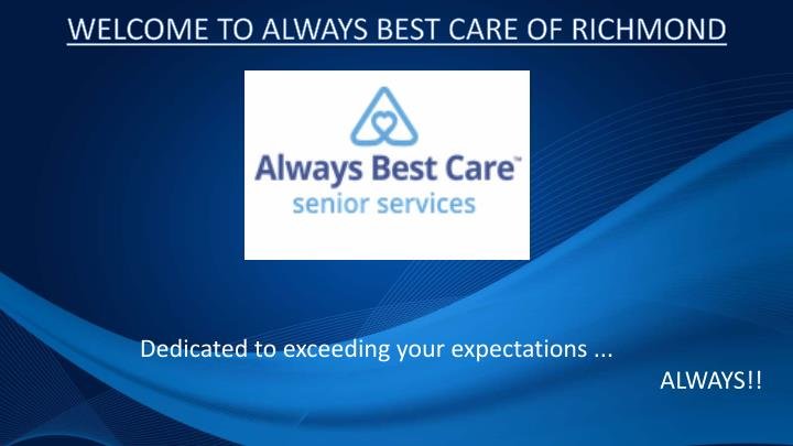 welcome to always best care of richmond n.