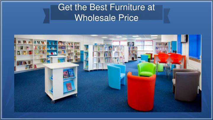get the best furniture at wholesale price n.