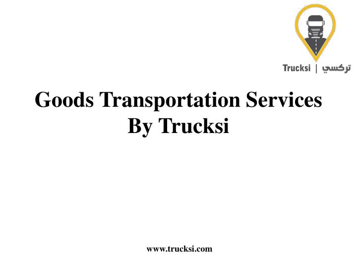 goods transportation services by trucksi n.