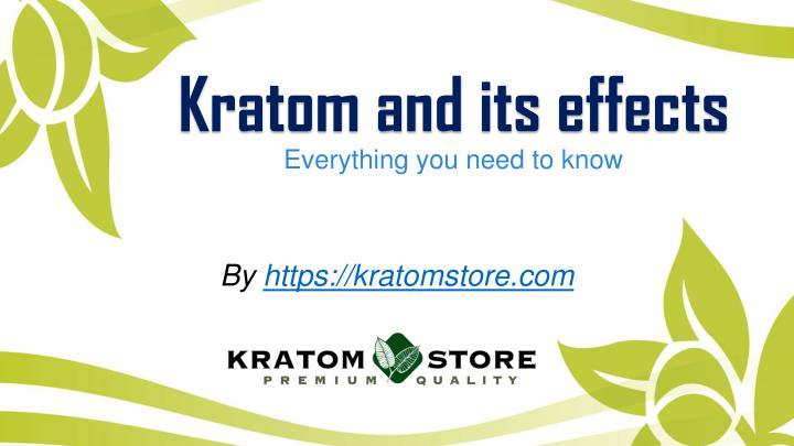 kratom and its effects n.