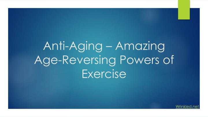 anti aging amazing age reversing powers of exercise n.