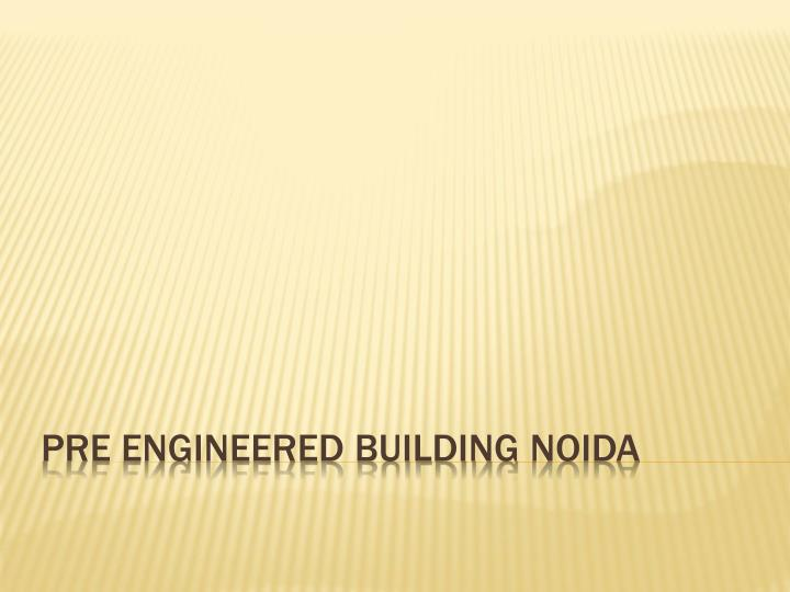 pre engineered building noida n.