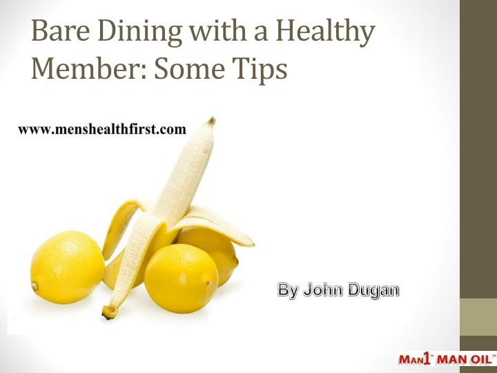 bare dining with a healthy member some tips n.