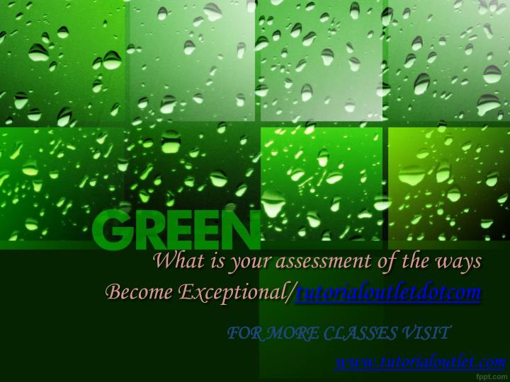 what is your assessment of the ways become exceptional tutorialoutletdotcom n.
