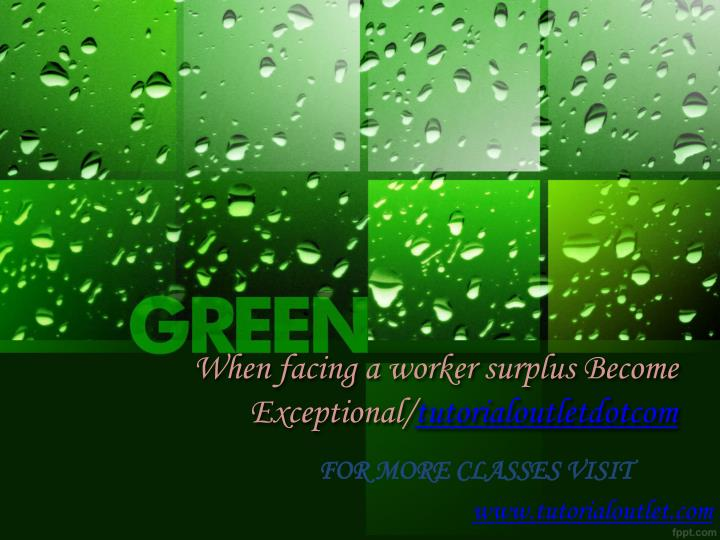 when facing a worker surplus become exceptional tutorialoutletdotcom n.