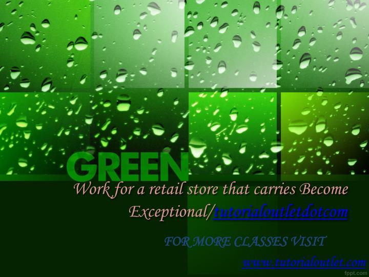 work for a retail store that carries become exceptional tutorialoutletdotcom n.