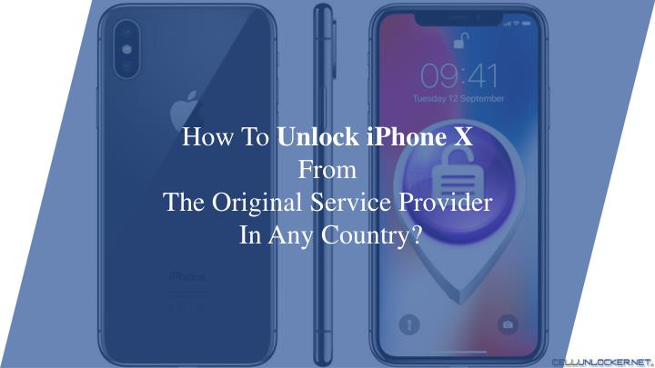 how to unlock iphone x from the original service n.