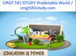 cmgt 582 study predictable world cmgt582study com 1