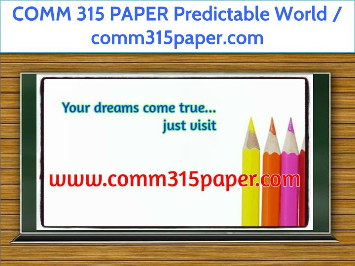comm 315 paper predictable world comm315paper com n.
