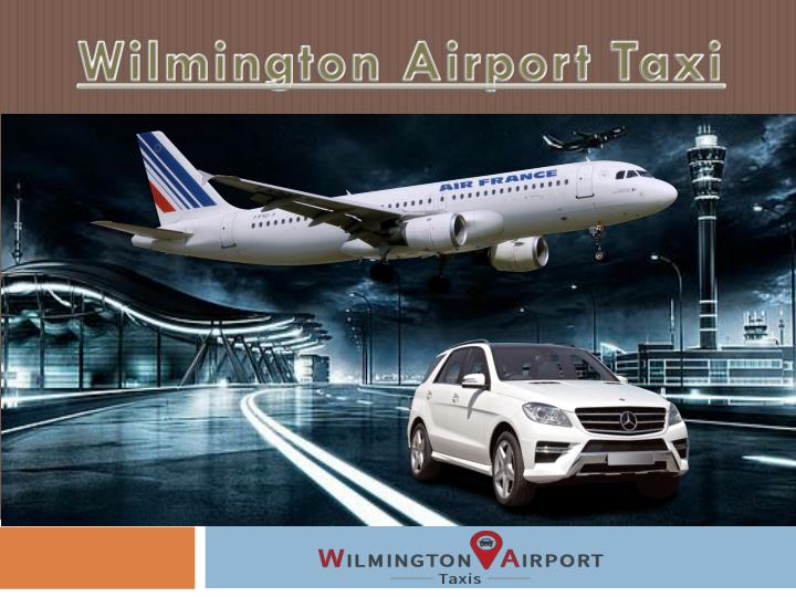 wilmington airport taxi n.