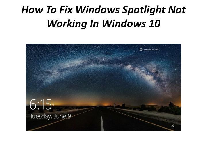 how to fix windows spotlight not working in windows 10 n.