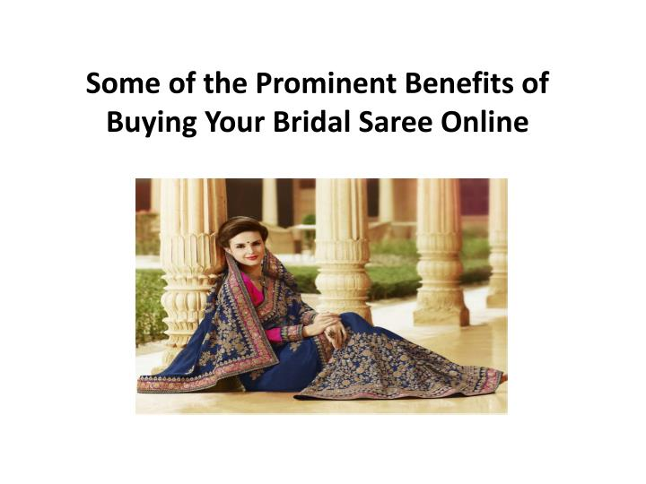 some of the prominent benefits of buying your bridal saree online n.