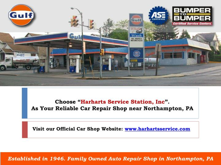 choose harharts service station inc as your reliable car repair shop near northampton pa n.