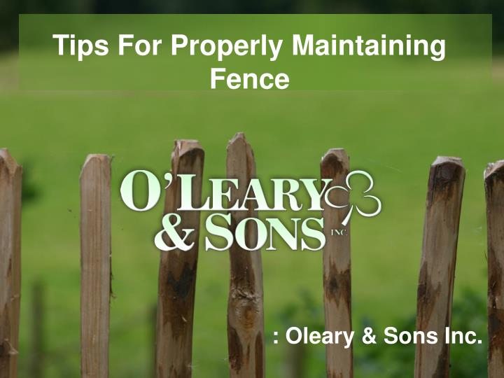 tips for properly maintaining fence n.