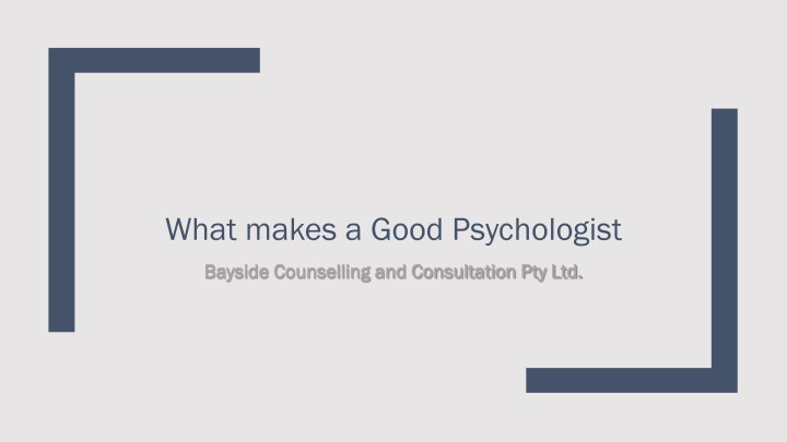 what makes a good psychologist n.