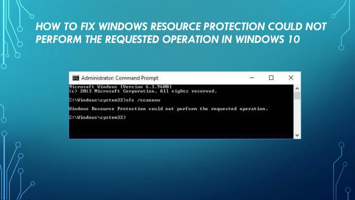 how to fix windows resource protection could not perform the requested operation in windows 10 n.