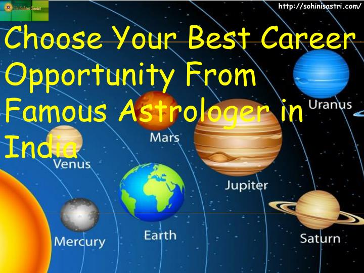 choose your best career opportunity from famous astrologer in india n.