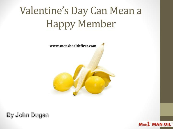 valentine s day can mean a happy member n.