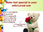 make feel special to your wife loved one