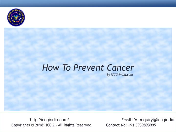 how to prevent cancer by iccg india com n.