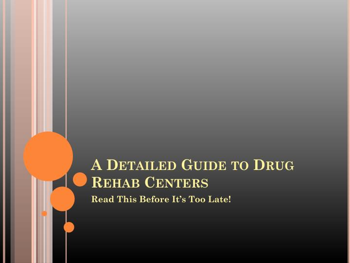 a detailed guide to drug rehab centers n.