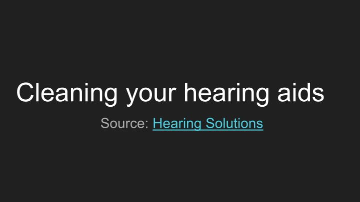 cleaning your hearing aids n.