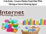 cody emsky common mistakes people make while selecting an internet marketing agency