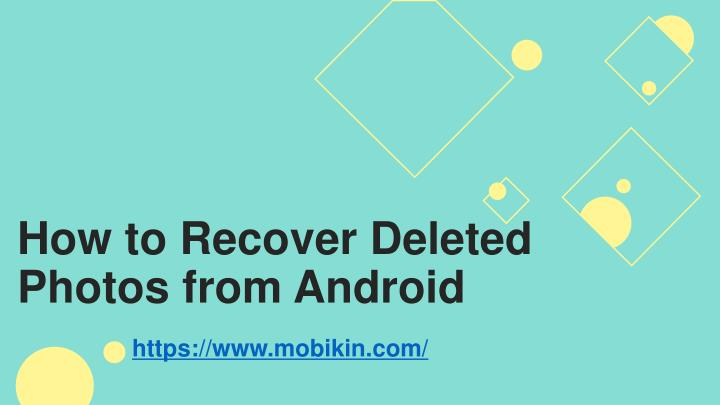 how to recover deleted photos from android n.