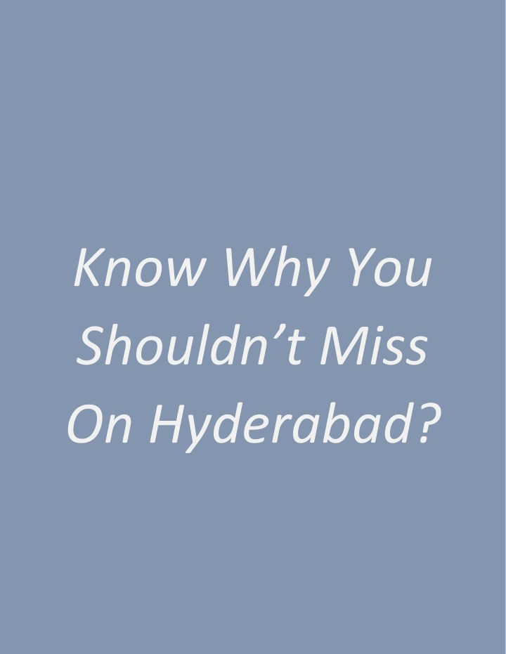 know why you shouldn t miss on hyderabad n.