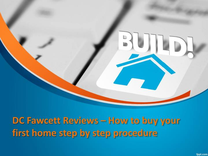 dc fawcett reviews how to buy your first home step by step procedure n.