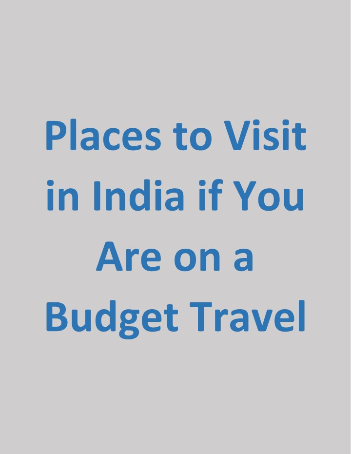 places to visit in india if you are on a budget n.