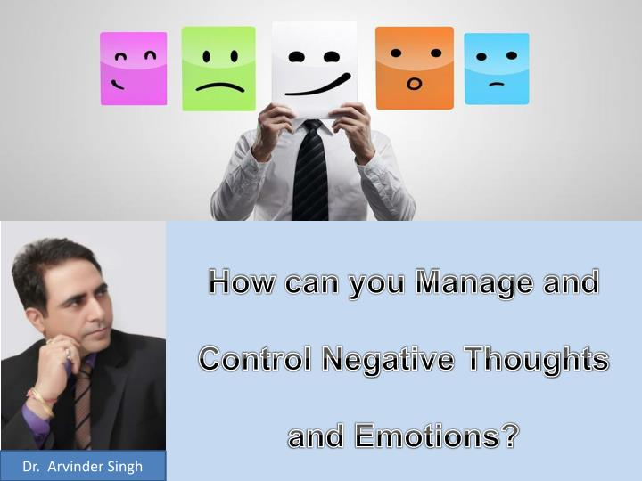 how can you manage and control negative thoughts and emotions n.