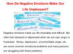 how do negative emotions make our life unpleasant