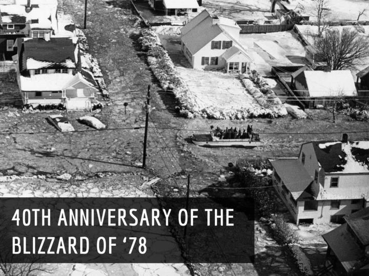 40th anniversary of the blizzard of 78 n.