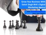 grow your business with satvir singh birk s digital marketing agency